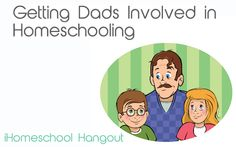 Getting Dads Involved in Homeschooling - iHomeschool Hangout & Podcast