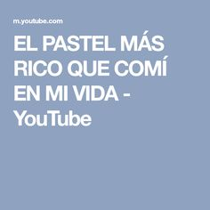 EL PASTEL MÁS RICO QUE COMÍ EN MI VIDA - YouTube