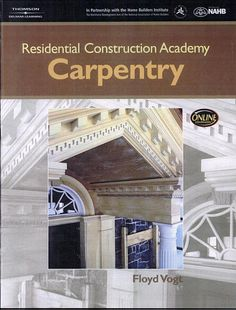 Residential Construction Academy: Carpentry: Carpentry - Floyd Vogt - Google Books