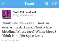 NightVale Tweets : I like to think this is how Cecil promotes the NightVale coffee shop on mornings when they tell him they've already run out of Pumpkin Spice Lattes.