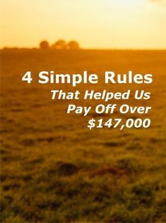 Want to be debt free? Stick with some helpful rules until the new way of thinking becomes a habit for you and your family. http://www.thedebtmyth.com/4-simple-rules-that-helped-us-pay-off-over-147000/