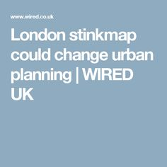 London stinkmap could change urban planning   WIRED UK