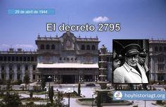 Hoy en la Historia de Guatemala 29 de abril de 1944: el decreto 2795 United Fruit Company, The Unit, Criminal Law, Guatemala City