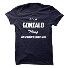 awesome Good price Its a GONZALO Thing You Wouldnt Understand Check more at http://favoriteman.info/good-price-its-a-gonzalo-thing-you-wouldnt-understand/