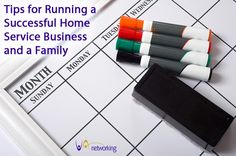 Tips for Running a Successful Home Service Business and a Family    VAnetworking.com - The Virtual Assistant Network since 2003   #VirtualAssistants