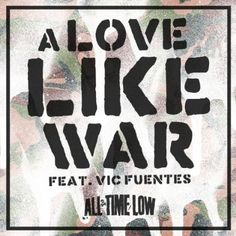 """All Time Low """"A Love Like War"""" Ft. Vic Fuentes Release Date, Artwork - TravisFaulk.com"""