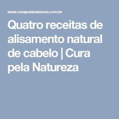 Quatro receitas de alisamento natural de cabelo   Cura pela Natureza