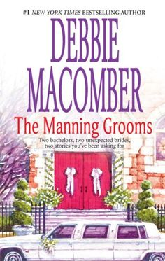 Manning Men 02 - Manning Grooms - Bride on the Loose & Same Time, Next Year - Debbie Macomber I Love Books, Good Books, Books To Read, Debbie Macomber, Book People, Book Images, Design Quotes, Book Authors, Book Nerd