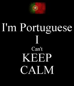I'm Portuguese I Can't KEEP CALM. Another original poster design created with the Keep Calm-o-matic. Buy this design or create your own original Keep Calm design now. Portuguese Quotes, Portuguese Lessons, Portuguese Culture, Portuguese Recipes, Portuguese Funny, Portuguese Language, Learn Brazilian Portuguese, Romance Quotes, Cant Keep Calm