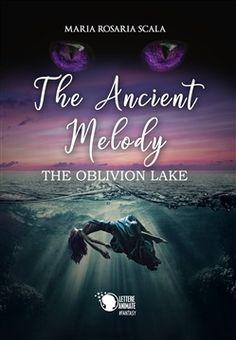 The Ancient Melody - The Oblivion Lake di [Maria Rosaria Scala] Nutella, Oblivion, Limoncello, Animation, Fantasy, Pane, Privacy Policy, Dolce, Pizza