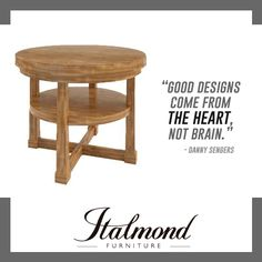 Italmond Custom Furniture delivers timeless craftsmanship and an unwavering devotion to flawless finishing and has earned the respect and won the loyalty of the world's most accomplished and extraordinary designers. Fashion Quotes, Design Quotes, Custom Furniture, Cool Designs, Heart, Home Decor, Style, Fold Out Desk, Mesas