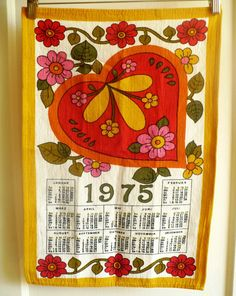 1975 fabric calendar wall hangings. When the year was over we would then use it as a dish towel. I still have a couple of these.
