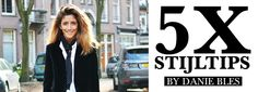 5x stijltips by Danie Bles --> https://www.omoda.nl/blog/tips/5x-stijltips-by-danie-bles/?utm_source=pinterest&utm_medium=referral&utm_campaign=stijltipsbydanie7-4-16&s2m_channel=903