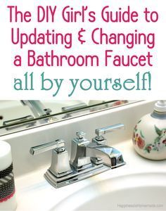 Photos On A DIY Girl us Guide How to Update u Change a Bathroom Faucet All by Yourself
