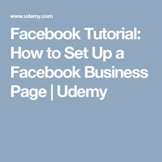Facebook Tutorial: How to Set Up a Facebook Business Page   Udemy