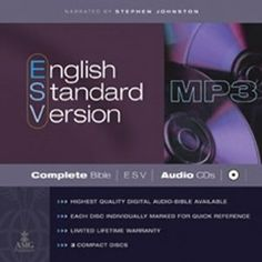 English Standard Version Complete Bible on MP3 CDs: ESV Edition by Stephen Johnston. $12.40. Publisher: AMG Publishers; MP3 edition (September 1, 2007). Publication: September 1, 2007. The ESV Bible is a new, essentially literal Bible translation that combines word-for-word precision and accuracy with literary excellence, beauty, and readability.                                                         Show more                               Show less