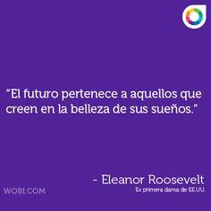 Eleanor Roosevelt, sobre el futuro y la belleza de los sueños
