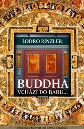 Buddha vchází do baru - Lodro Rinzler | Databáze knih Buddha, Broadway Shows, Artsy, Bar, Buddhism