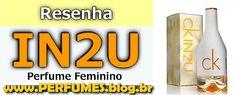 (Resenha de Perfumes) Calvin klein IN2U for her Feminino Preço  http://perfumes.blog.br/resenha-de-perfumes-calvin-klein-in2u-for-her-feminino-preco