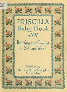 The Priscilla baby book; Published 1915 by The Priscilla publishing company - free book via archive dot org
