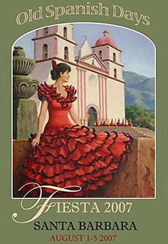 Fiesta Spanish Dancing at the Santa Barbara Mission Santa Barbara Mission, Santa Barbara County, Spanish Dress, Ca Usa, Gala Dinner, Vintage Labels, Concert Posters, Vintage Travel, Favorite Holiday