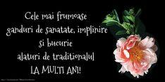 Cele mai frumoase ganduri de sanaate, implinire si bucurie, alaturi de traditionalul: La multi ani!