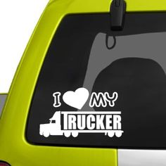 Decals By Us - I Love (Heart) My Trucker Decal, $7.00 (http://www.decalsbyus.com/i-love-heart-my-trucker-decal/)