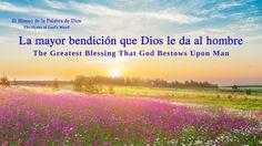 El himno de la palabra de Dios ''La mayor bendición que Dios le da al ho...