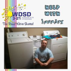 For Random Acts of Kindness you could.Help with laundry Down Syndrome, Random Acts, Washing Machine, Acting, Laundry, Home Appliances, Laundry Room, House Appliances, Laundry Service