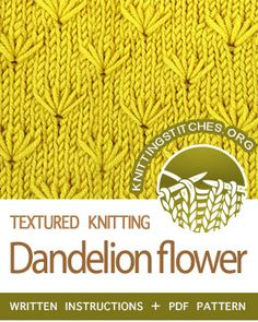 the Dandelion Flower Stitch. FREE written instructions, PDF k. Knitting Stiches, Knitting Charts, Lace Knitting, Knitting Patterns, Knit Stitches, Beginner Knitting, Knitting Kits, Creative Knitting, Texture