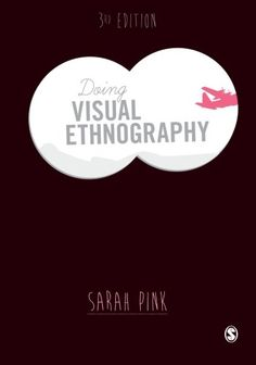 Doing Visual Ethnography by Sarah Pink