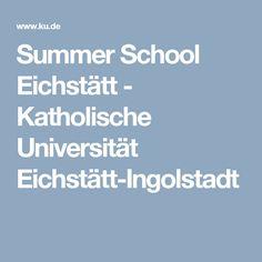 Summer School Eichstätt - Katholische Universität Eichstätt-Ingolstadt