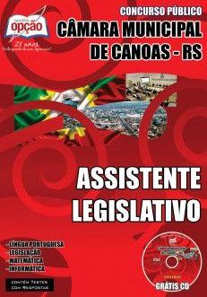 Apostila Concurso Câmara Municipal de Canoas / RS - 2014: - Cargo: Assistente Legislativo