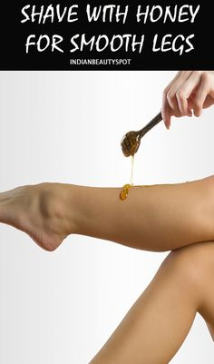 USE HONEY FOR SMOOTHER AND CLOSER SHAVE