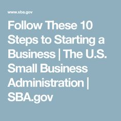Follow These 10 Steps to Starting a Business | The U.S. Small Business Administration | SBA.gov