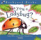 Are You a Ladybug? (Backyard Books) by Judy…