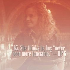 """65. She think he has """"never been more fanciable.""""   101 reasons to ship Harry and Hermione."""