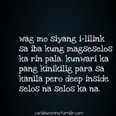 Selos Quotes Archives - Page 2 of 3 - Mr. Sarcastic Love Quotes, Sarcasm Quotes, Sad Love Quotes, Sarcasm Humor, True Quotes, Best Quotes, Memes Tagalog, Tagalog Love Quotes, Life Lesson Quotes