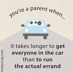 This is so true! I reckon whoever can get a kid in the car with no complaints...awesome!