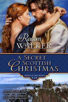 A Secret Scottish Christmas, an Agents of the Crown book by award-winning author Regan Walker Historical Romance Authors, Romance Novels, Christmas In Scotland, The Crown Series, Order Book, Bestselling Author, Books To Read, Kindle, Regency