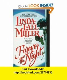 Forever and the Night (9780425140604) Linda Lael Miller , ISBN-10: 0425140601  , ISBN-13: 978-0425140604 ,  , tutorials , pdf , ebook , torrent , downloads , rapidshare , filesonic , hotfile , megaupload , fileserve