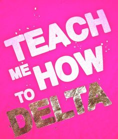 We Will Teach You how to Delta! Bid Day Shirts!