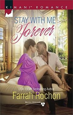Stay With Me Forever (Bayou Dreams, Book Six) By Farrah Rochon