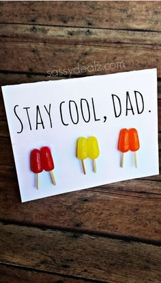 """Have your kids make this cute popsicle father's day card by using mike and ike candies as well as toothpicks! It says """"Stay Cool, Dad."""" on the top! Diy Father's Day Gifts, Father's Day Diy, Fathers Day Crafts, Happy Fathers Day, Preschool Crafts, Crafts For Kids, Children Crafts, Family Crafts, Preschool Ideas"""