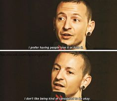 """chester bennington """" I don't like being kind of considered to be okay..."""""""