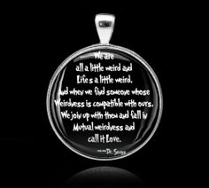 Dr. Seuss Weird Love Quote Silver Frame Tray Bezel Pendant Necklace or Keychain