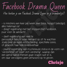 DE Facebook DRAMA queen. Ugh... zó herkenbaar :(