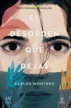 el desorden que dejas (premio primavera de novela 2016)-carlos montero-9788467047264