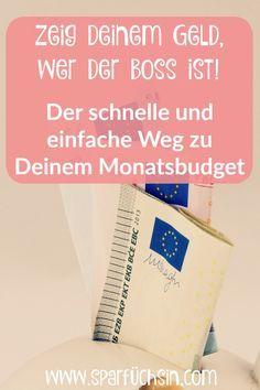 Zeig Deinem Geld, wer der Boss ist! Der schnelle Weg zu Deinem Monatsbudget!