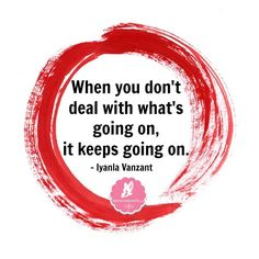 When you don't deal with what's going on, it keeps going on. -Iyanla Vanzant Via @Dennisse Velez Lisseth